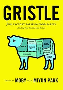 Gristle: From Factory Farms to Food Safety Thinking Twice about the Meat We Eat