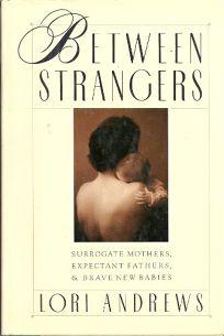 Between Strangers: Surrogate Mothers