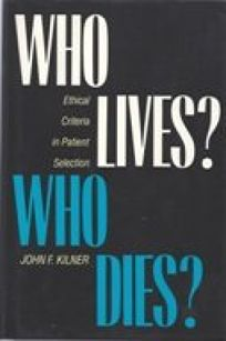 Who Lives? Who Dies?: Ethical Criteria in Patient Selection