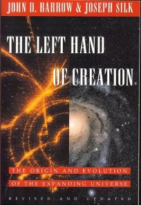 The Left Hand of Creation: The Origin and Evolution of the Expanding Universe