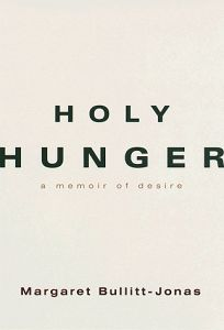 Holy Hunger: A Womans Journey from Food Addiction to Spiritual Fulfillment