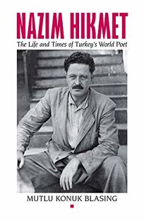 N%C3%A2zim Hikmet: The Life and Times of Turkeys World Poet