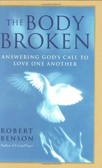 THE BODY BROKEN: Answering Gods Call to Love One Another