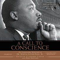 A CALL TO CONSCIENCE: The Landmark Speeches of Dr. Martin Luther King Jr.