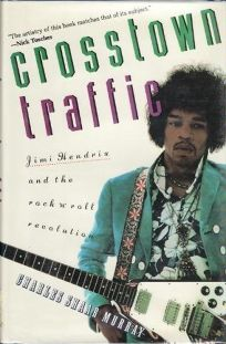 Crosstown Traffic: Jimi Hendrix and the Post-War Rocknroll Revolution