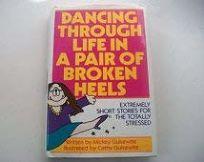 Dancing Through Life in a Pair of Broken