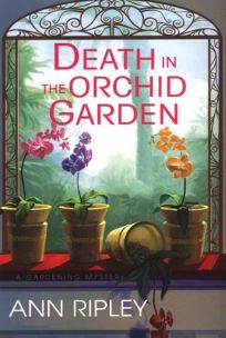 Death in the Orchid Garden: A Gardening Mystery