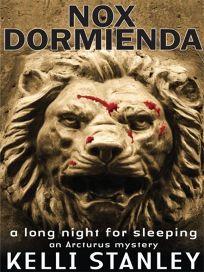 Nox Dormienda A Long Night for Sleeping: An Arcturus Mystery