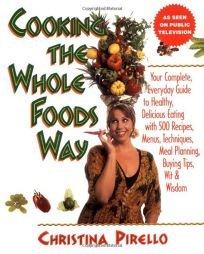 Cooking the Whole Foods Way: Your Complete