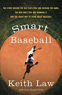 Smart Baseball: The Story Behind the Old Stats That Are Ruining the Game