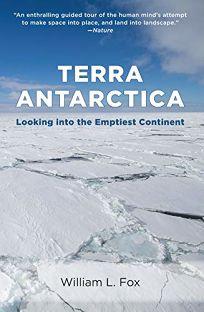 Terra Antarctica: Looking into the Emptiest Continent