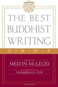 The Best Buddhist Writing 2007