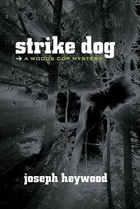 Strike Dog: A Woods Cop Mystery