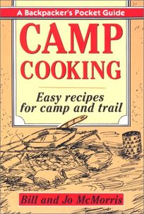 Camp Cooking: A Backpackers Pocket Guide
