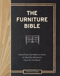 The Furniture Bible: Everything You Need to Know to Identify