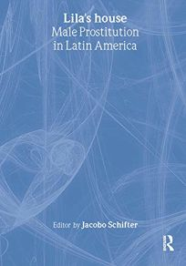 Lilas House: Male Prostitution in Latin America
