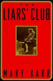 The Liars Club: 9a Memoir