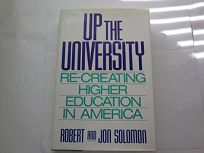 Up the University: Re-Creating Higher Education in America