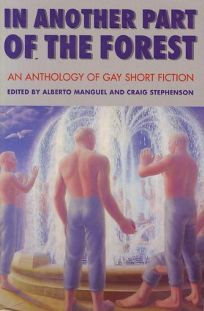 In Another Part of the Forest:: An Anthology of Gay Short Fiction