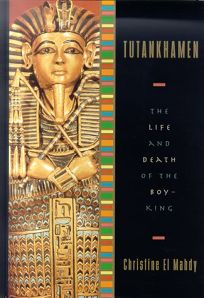 Tutankhamen: The Life and Death of the Boy-King