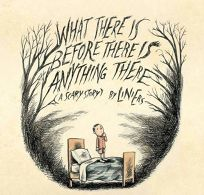 What There Is Before There Is Anything There: A Scary Story