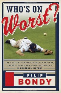 Who's on Worst: The Lousiest Players