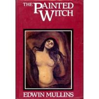 The Painted Witch: How Western Artists Have Viewed the Sexuality of Women