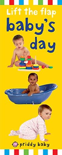 Priddy Baby Lift-The-Flap: Babys Day