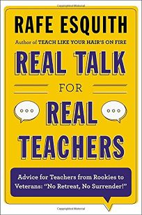 "Real Talk for Real Teachers: Advice for Teachers from Rookies to Veterans: ""No Retreat"