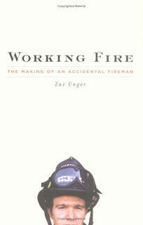 WORKING FIRE: A Memoir