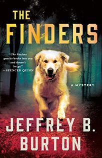 Mystery/Thriller Book Review: The Finders: A Mace Reid K9 Mystery by Jeffrey B. Burton. Minotaur, $26.99 (288p) ISBN 978-1-250-24453-6