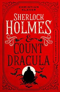 Sherlock Holmes & Count Dracula: The Classified Dossier Volume 1