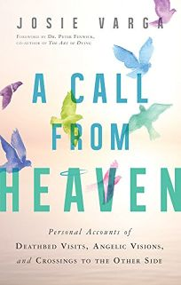 A Call from Heaven: Personal Accounts of Deathbed Visits