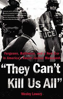 They Can't Kill Us All: Ferguson
