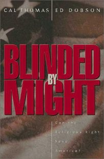 Blinded by Might: Can the Religious Right Save America?