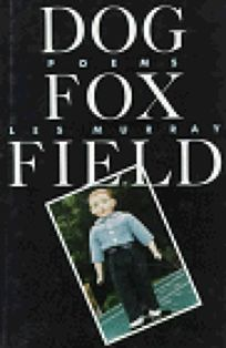 Dog Fox Field: Poems