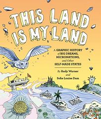 This Land Is My Land: A Graphic History of Big Dreams
