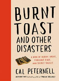 Burnt Toast and Other Disasters: A Book of Heroic Hacks