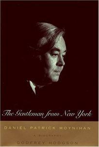 The Gentleman from New York: Daniel Patrick Moynihan: A Biography
