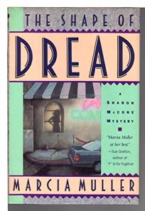 Shape of Dread: A Sharon McCone Mystery