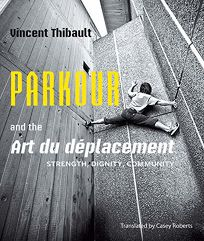 Parkour and the Art du deplacement: Strength