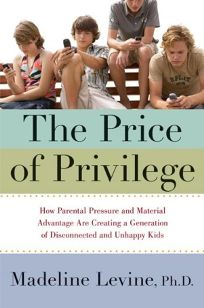 The Price of Privilege: How Parental Pressure and Material Advantage Are Creating a Generation of Disconnected and Deeply Unhappy Kids