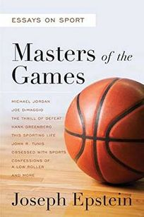 Masters of the Games: Essays and Stories on Sport