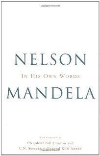 NELSON MANDELA IN HIS OWN WORDS