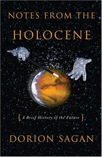 Notes from the Holocene: A Brief History of the Future