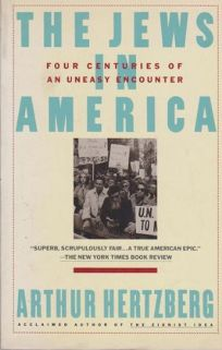 Jews in America: Four Centuries of an Uneasy Encounter: A History