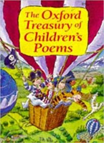 The Oxford Treasury of Childrens Poems