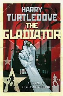 The Gladiator: Crosstime Traffic—Book Four