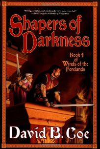 Shapers of Darkness: Book Four of the Winds of the Forelands