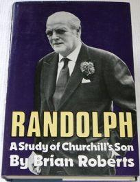 Randolph: A Study of Churchills Son